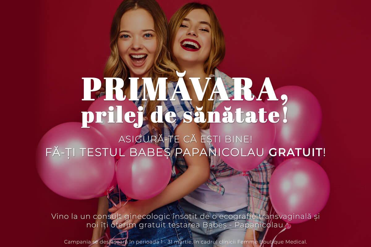 Primavara, prilej de sanatate! Testul Babes - Papanicolau gratuit! Femme Boutique Medical I Femmeboutiquemedical.com